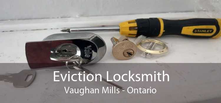 Eviction Locksmith Vaughan Mills - Ontario