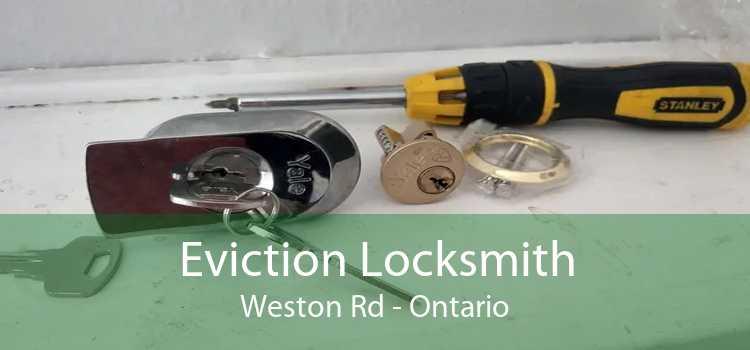 Eviction Locksmith Weston Rd - Ontario