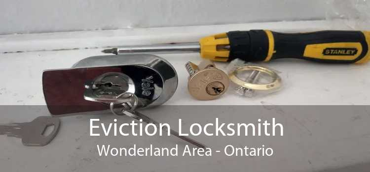 Eviction Locksmith Wonderland Area - Ontario