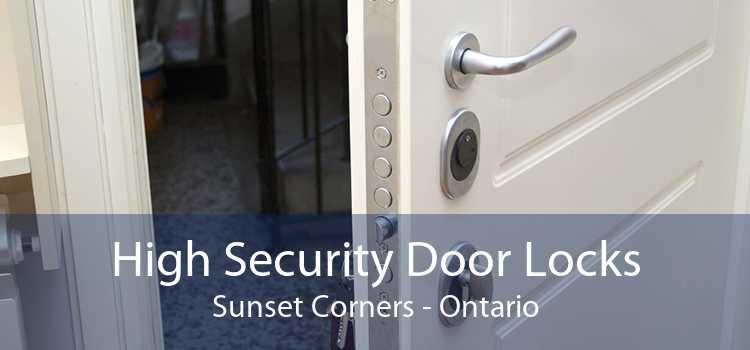 High Security Door Locks Sunset Corners - Ontario