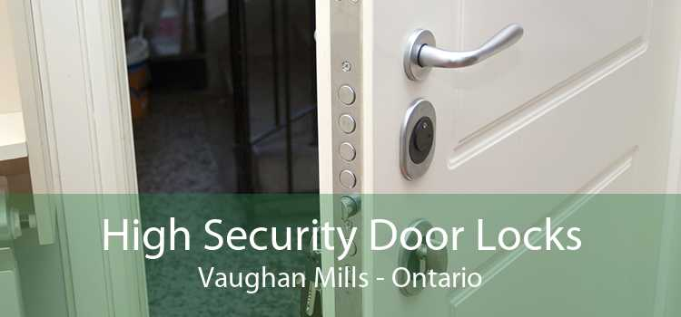 High Security Door Locks Vaughan Mills - Ontario