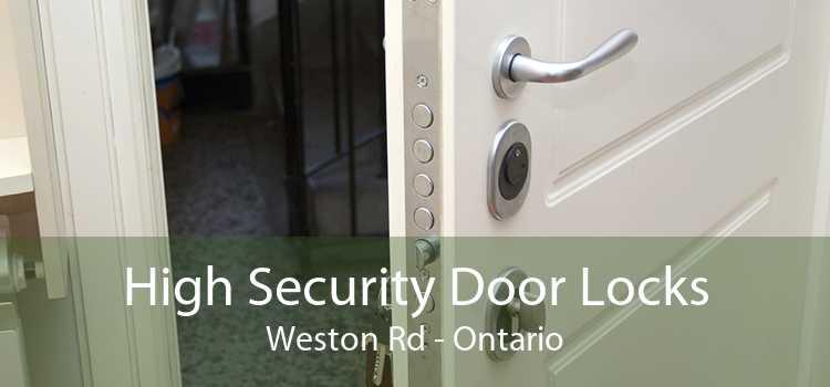 High Security Door Locks Weston Rd - Ontario