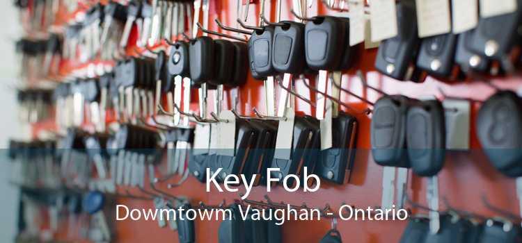 Key Fob Dowmtowm Vaughan - Ontario