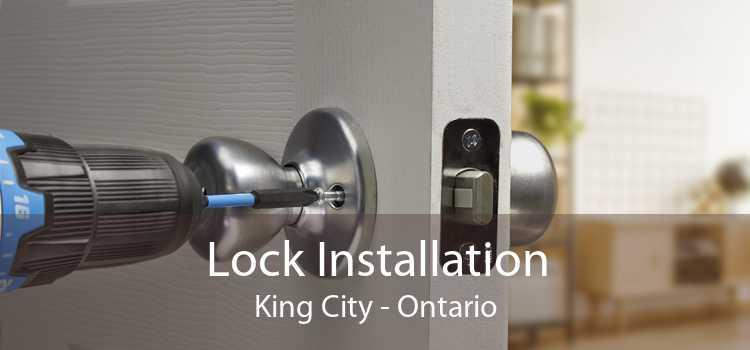 Lock Installation King City - Ontario
