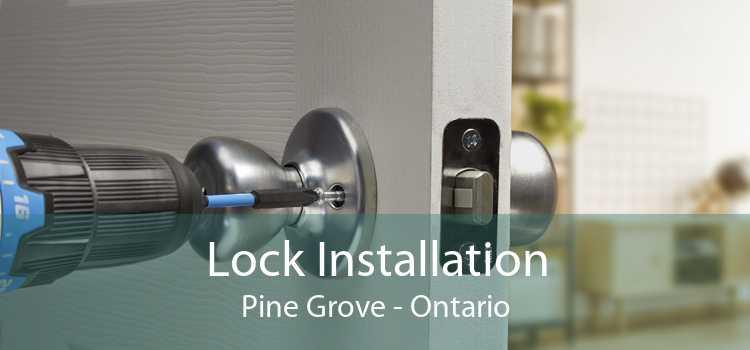 Lock Installation Pine Grove - Ontario