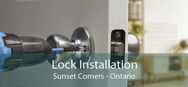 Lock Installation Sunset Corners - Ontario