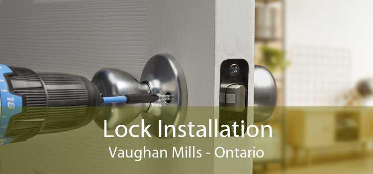 Lock Installation Vaughan Mills - Ontario
