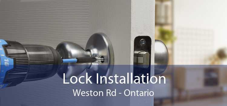 Lock Installation Weston Rd - Ontario