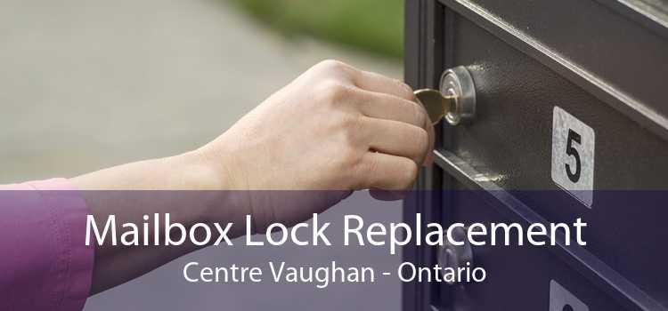 Mailbox Lock Replacement Centre Vaughan - Ontario