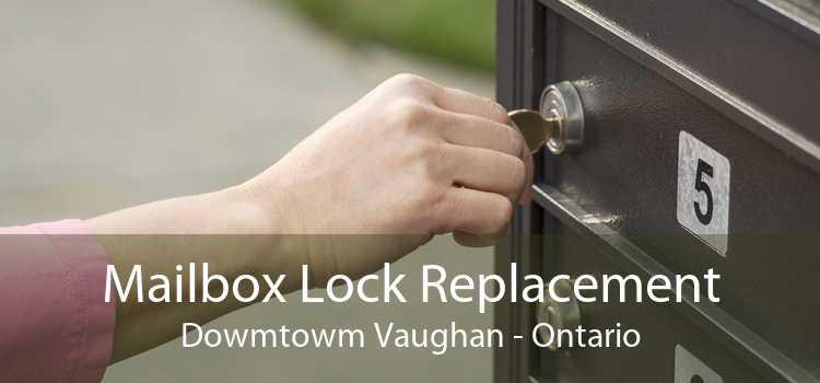 Mailbox Lock Replacement Dowmtowm Vaughan - Ontario