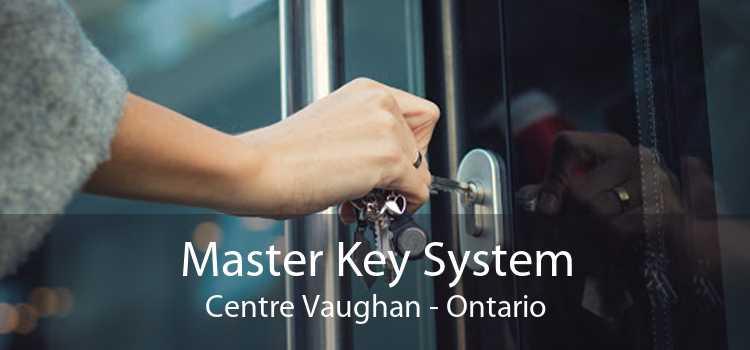 Master Key System Centre Vaughan - Ontario