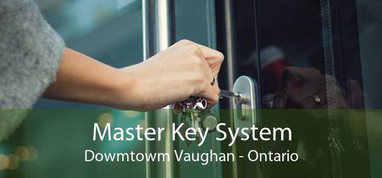 Master Key System Dowmtowm Vaughan - Ontario