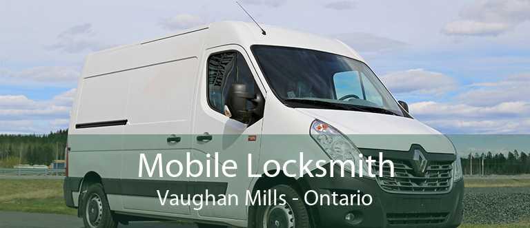 Mobile Locksmith Vaughan Mills - Ontario