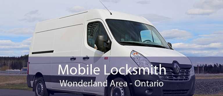 Mobile Locksmith Wonderland Area - Ontario