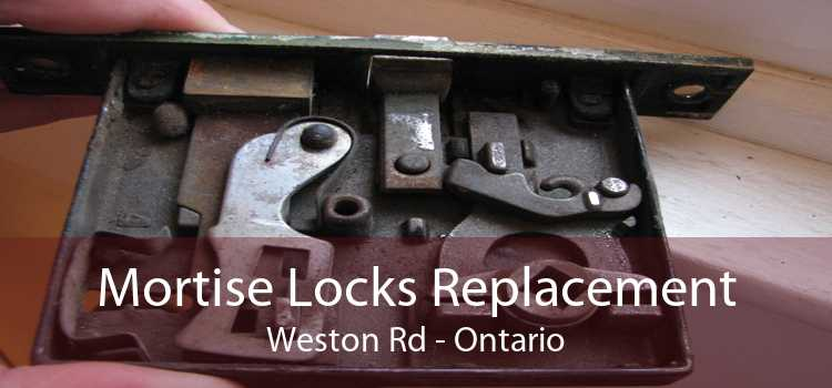 Mortise Locks Replacement Weston Rd - Ontario