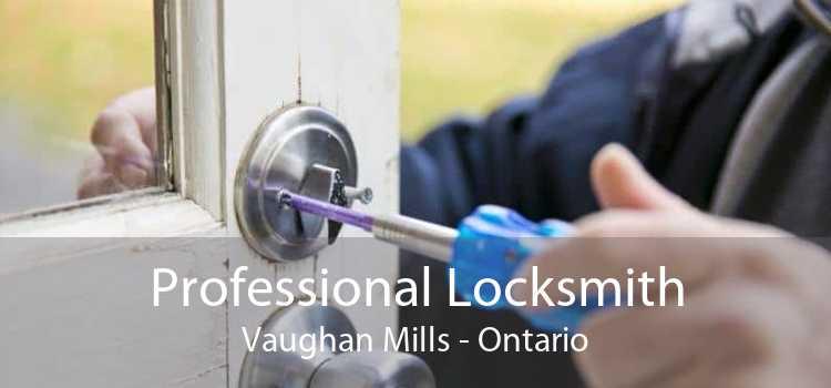 Professional Locksmith Vaughan Mills - Ontario