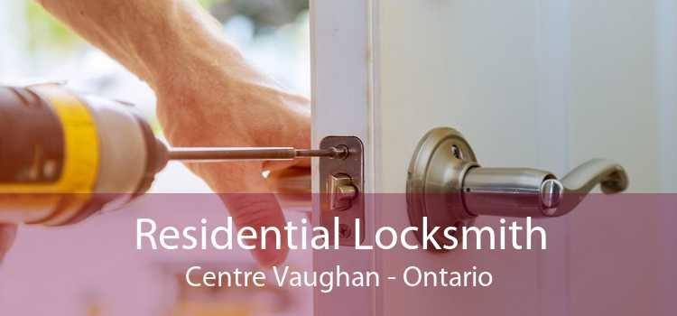 Residential Locksmith Centre Vaughan - Ontario