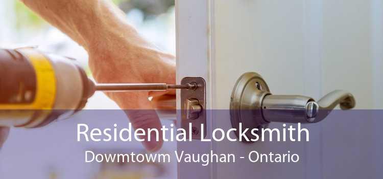 Residential Locksmith Dowmtowm Vaughan - Ontario