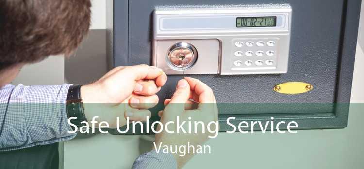 Safe Unlocking Service Vaughan