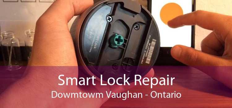 Smart Lock Repair Dowmtowm Vaughan - Ontario